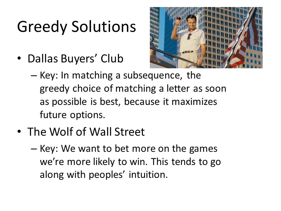 Greedy Solutions Dallas Buyers' Club The Wolf of Wall Street