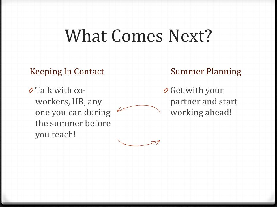 What Comes Next Keeping In Contact Summer Planning