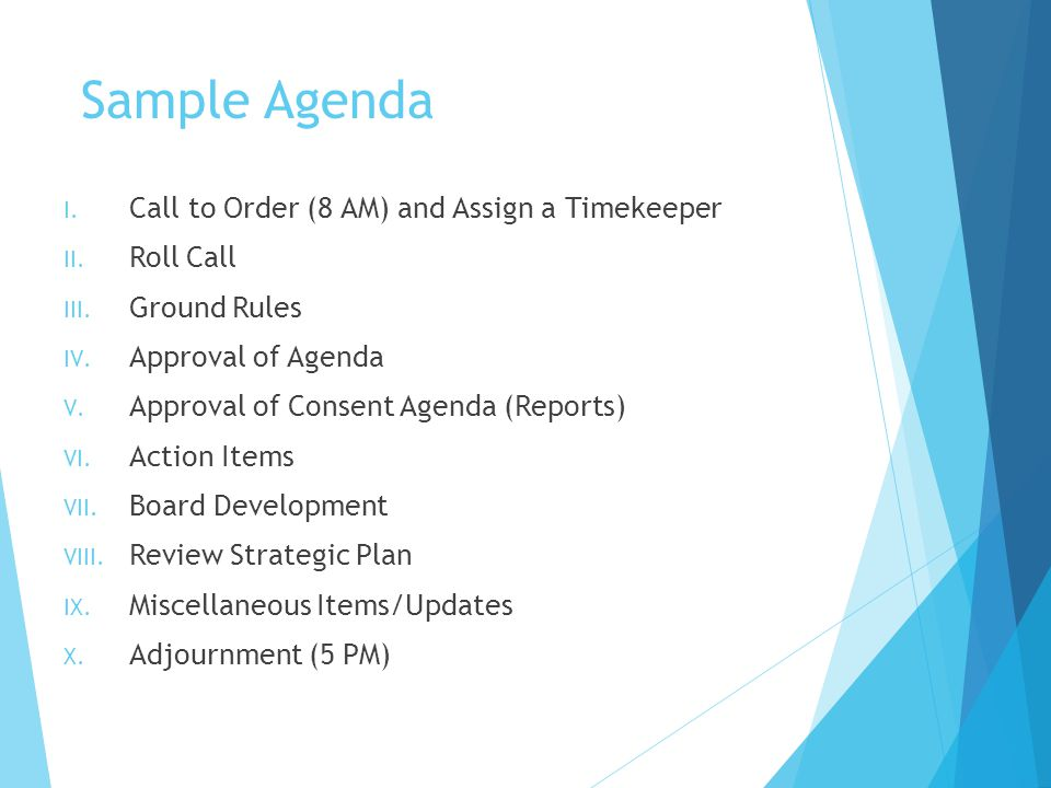 Sample Agenda Call to Order (8 AM) and Assign a Timekeeper Roll Call