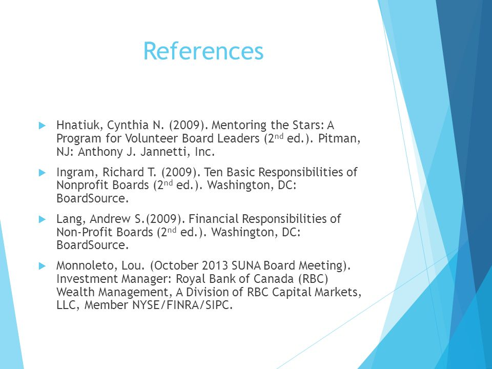 References Hnatiuk, Cynthia N. (2009). Mentoring the Stars: A Program for Volunteer Board Leaders (2nd ed.). Pitman, NJ: Anthony J. Jannetti, Inc.