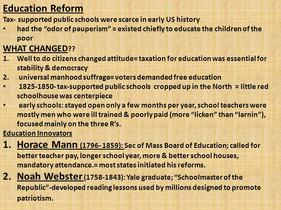 Education Reform Tax- supported public schools were scarce in early US history.