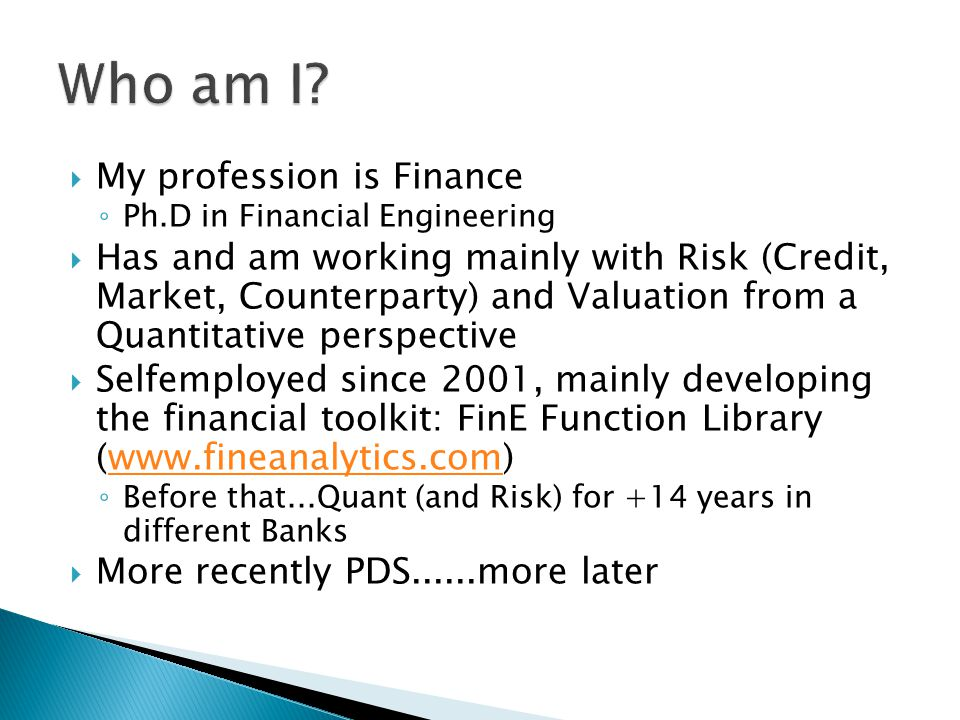 Who am I My profession is Finance