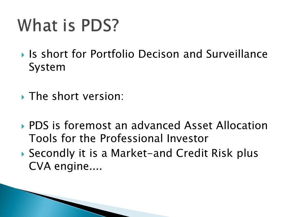 What is PDS Is short for Portfolio Decison and Surveillance System