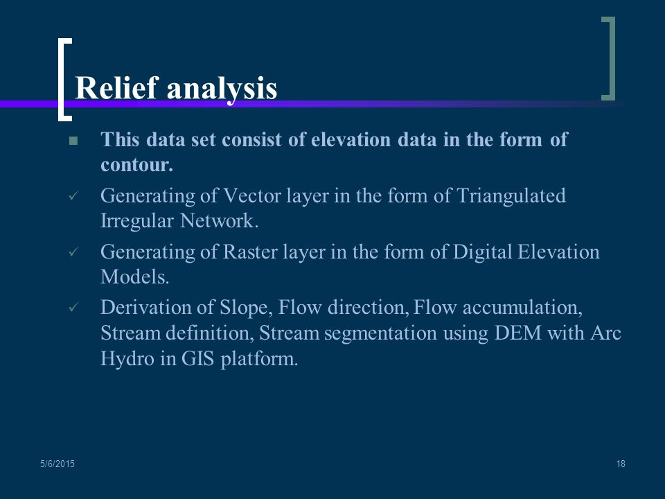 Relief analysis This data set consist of elevation data in the form of contour.