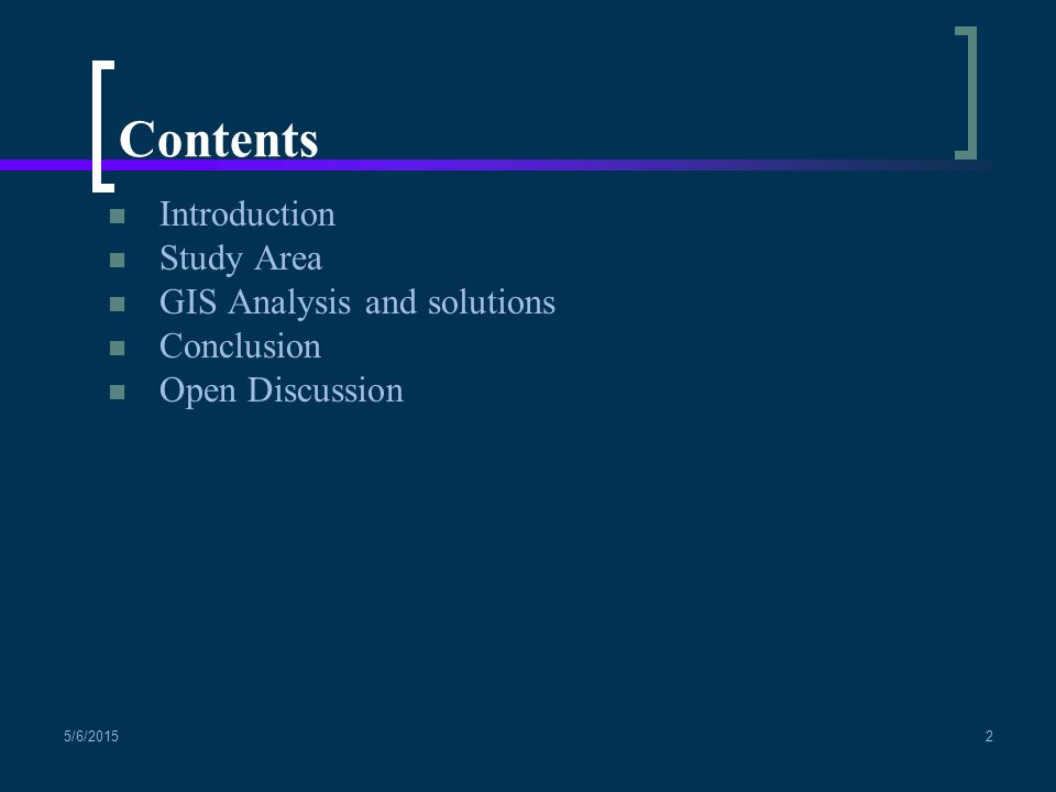 Contents Introduction Study Area GIS Analysis and solutions Conclusion
