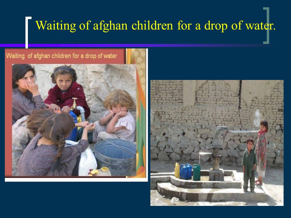 Waiting of afghan children for a drop of water.
