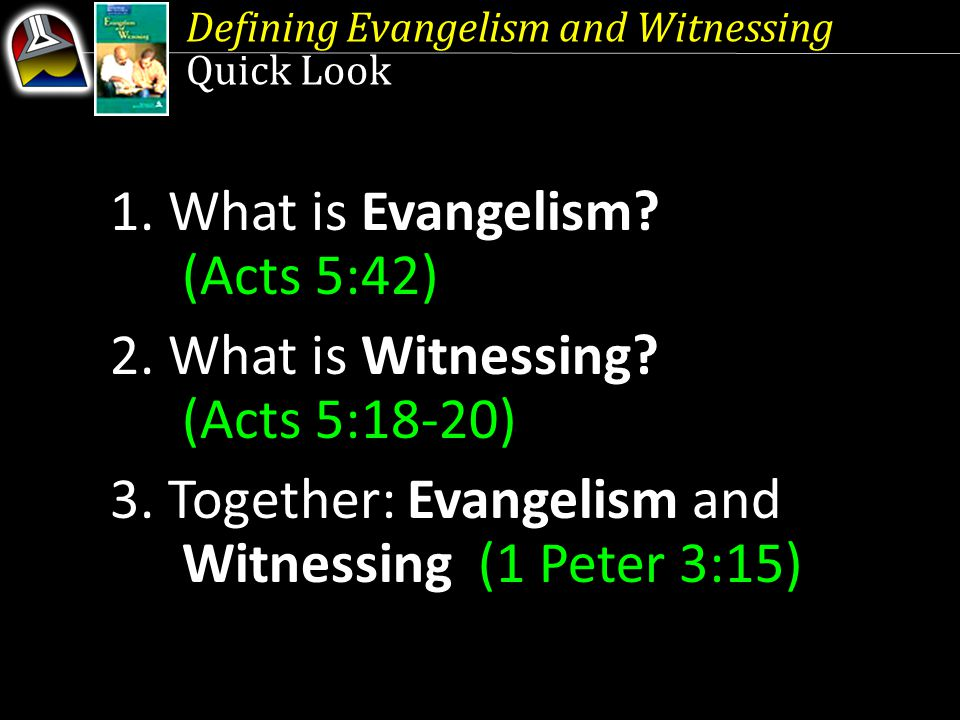 1. What is Evangelism (Acts 5:42)