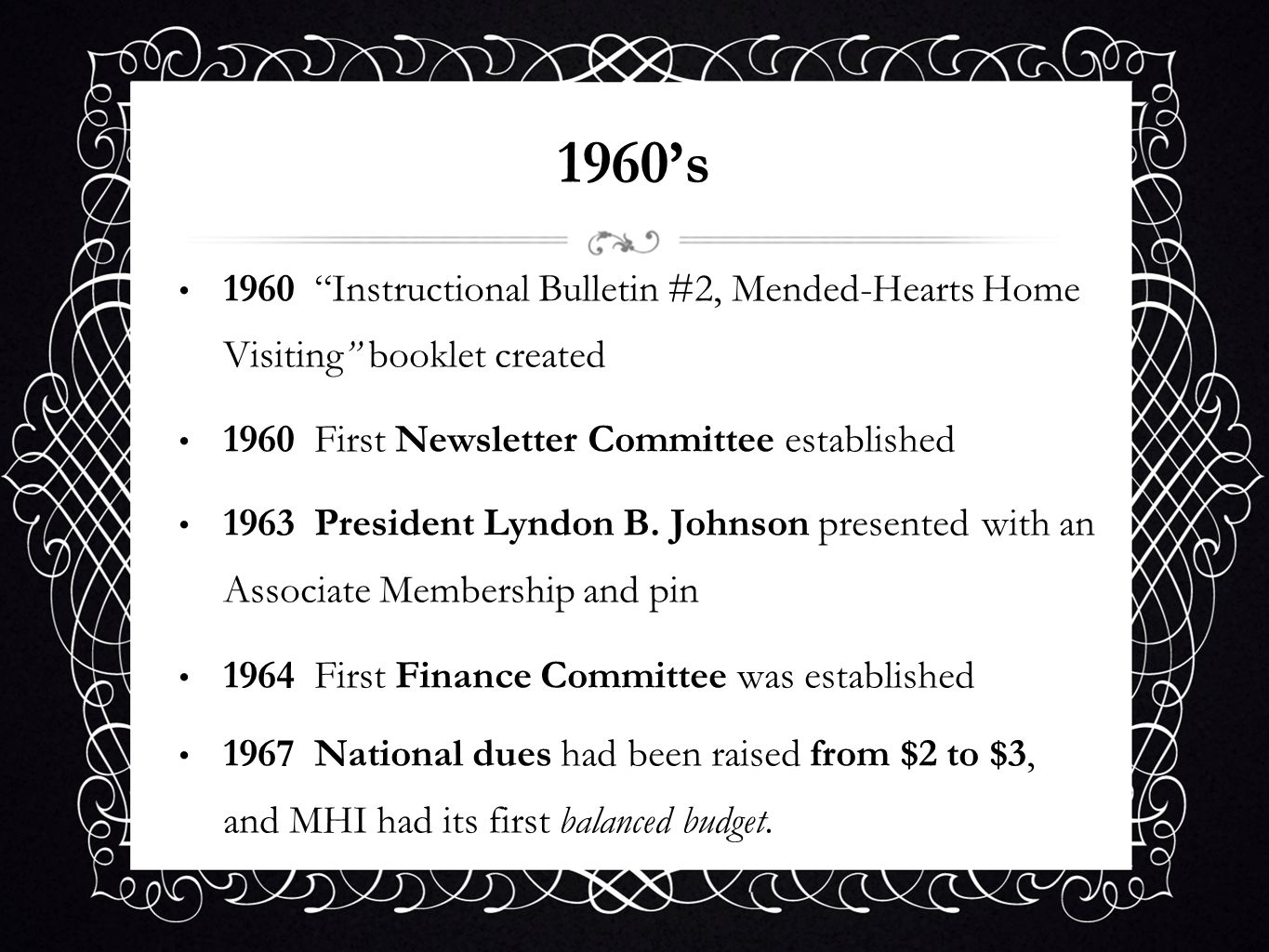 1960's1960 Instructional Bulletin #2, Mended-Hearts Home Visiting booklet created. 1960 First Newsletter Committee established.