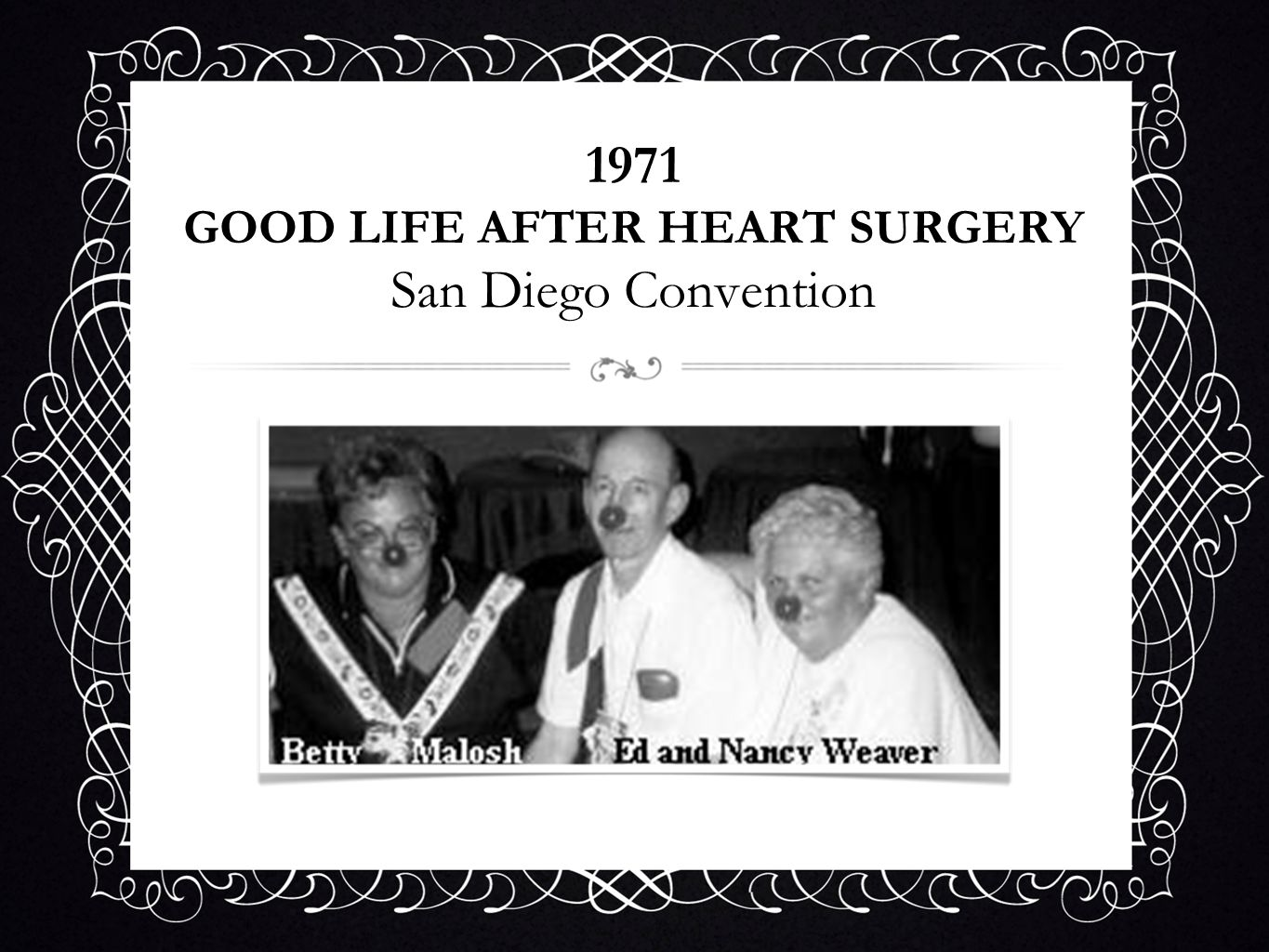 1971 GOOD LIFE AFTER HEART SURGERY San Diego Convention