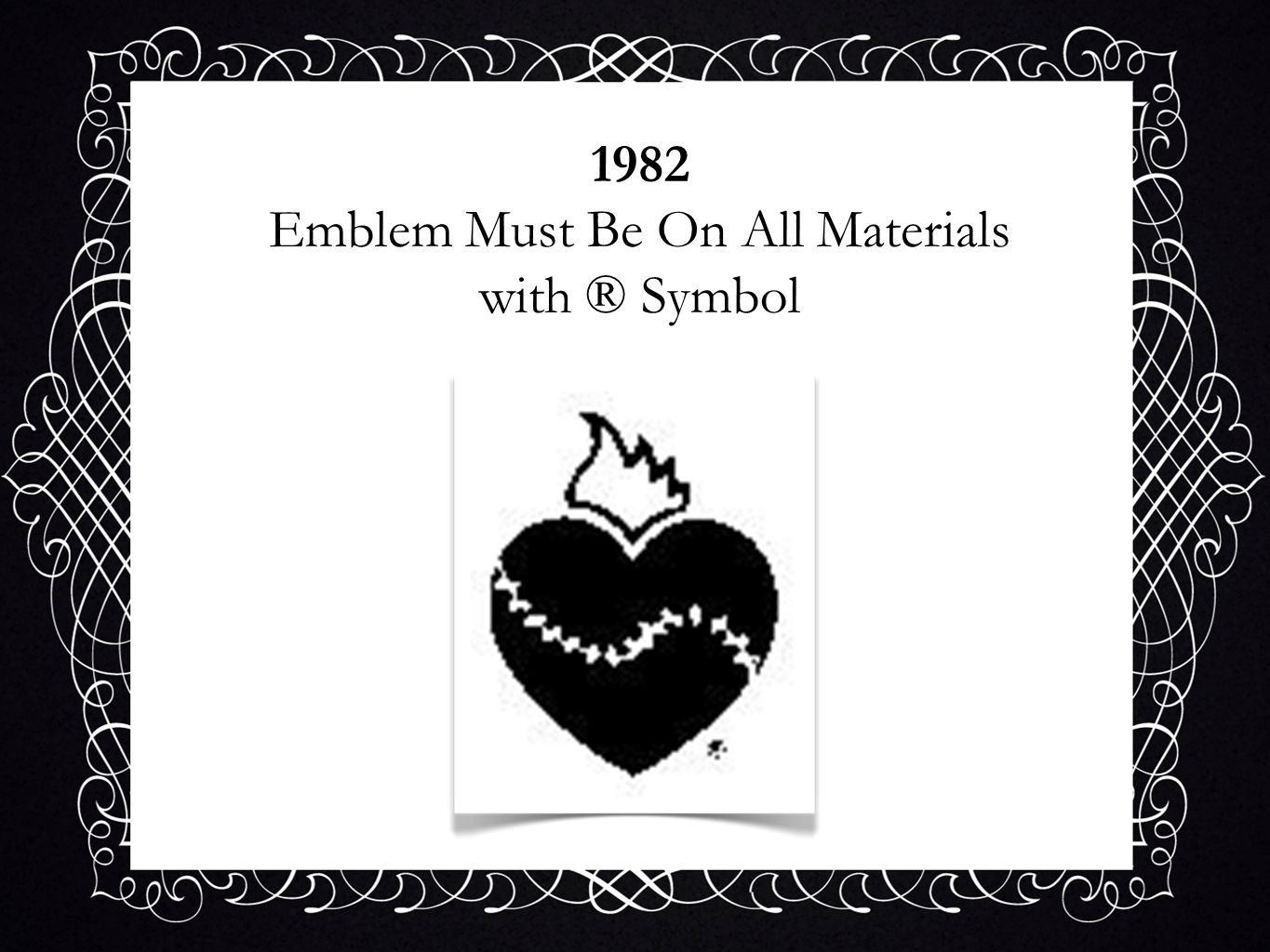 1982 Emblem Must Be On All Materials with ® Symbol