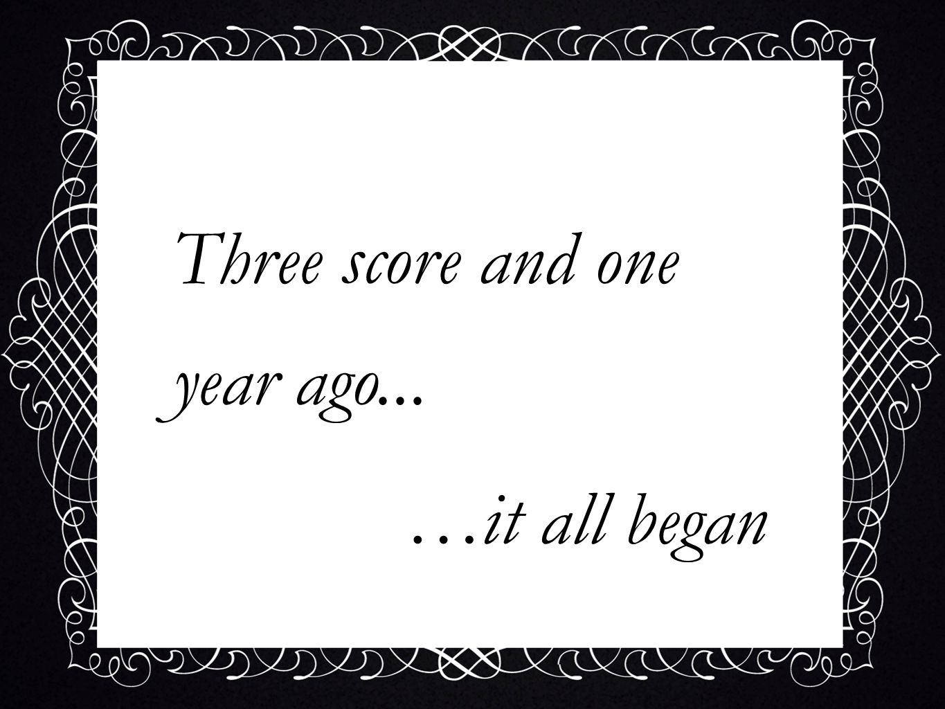 Three score and one year ago...