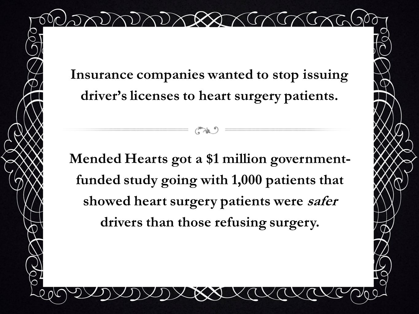 Insurance companies wanted to stop issuing driver's licenses to heart surgery patients.