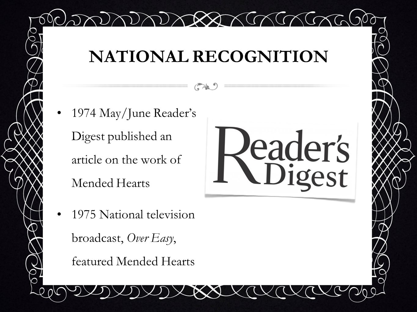 NATIONAL RECOGNITION1974 May/June Reader's Digest published an article on the work of Mended Hearts.