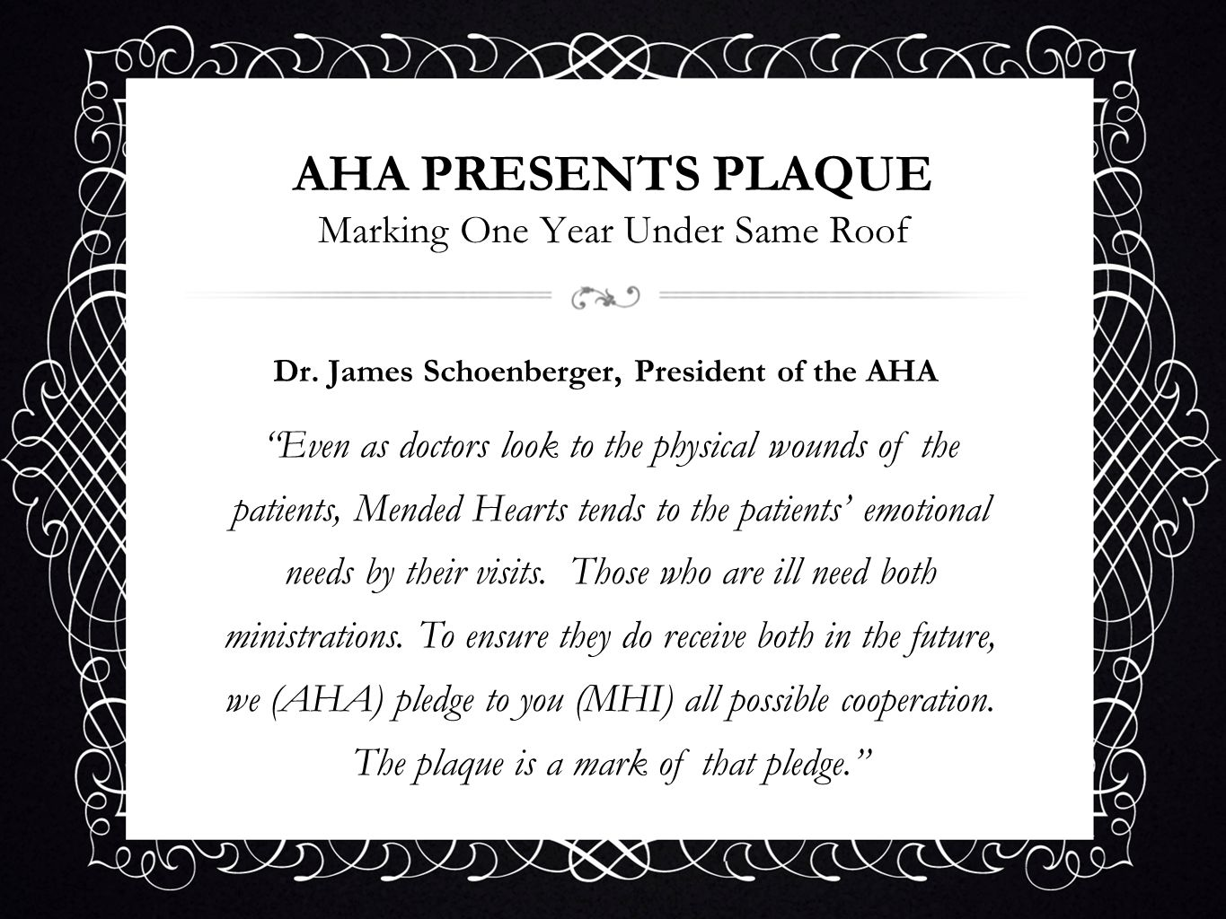 AHA PRESENTS PLAQUE Marking One Year Under Same Roof