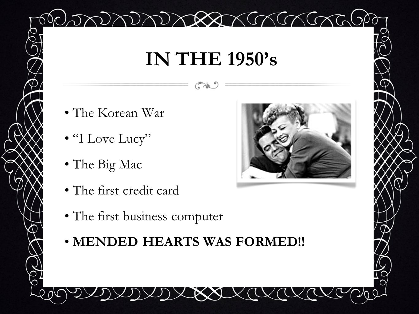 IN THE 1950's The Korean War I Love Lucy The Big Mac