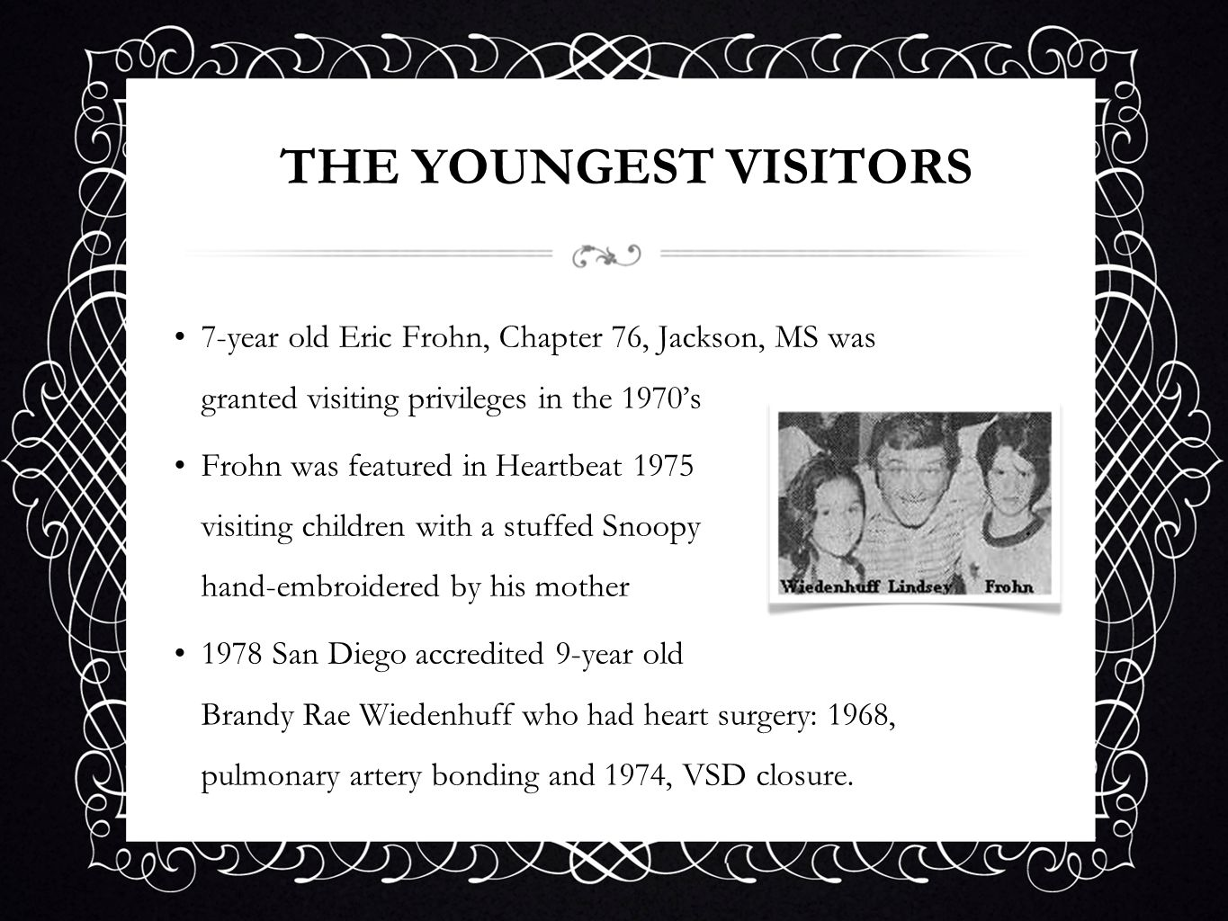 THE YOUNGEST VISITORS 7-year old Eric Frohn, Chapter 76, Jackson, MS was granted visiting privileges in the 1970's.