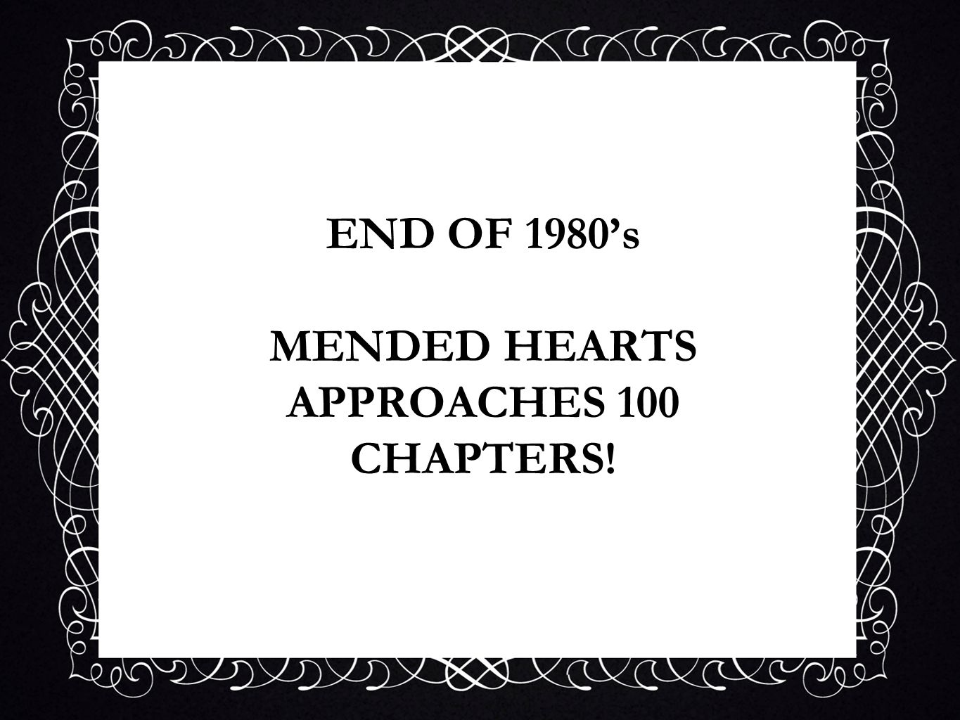 END OF 1980's MENDED HEARTS APPROACHES 100 CHAPTERS!