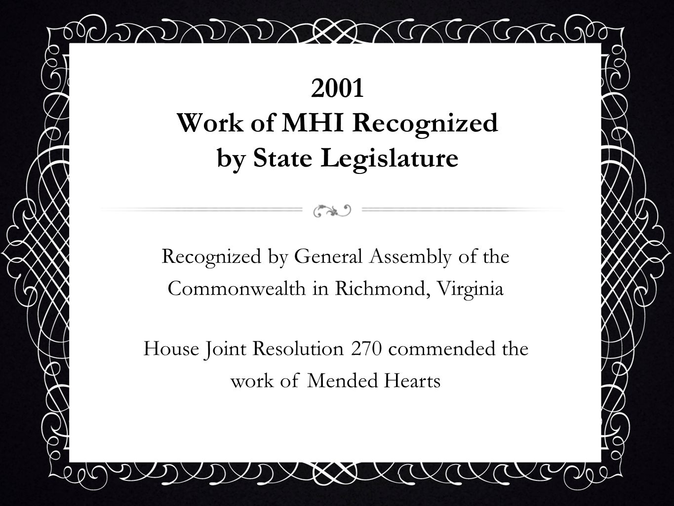 2001 Work of MHI Recognized by State Legislature