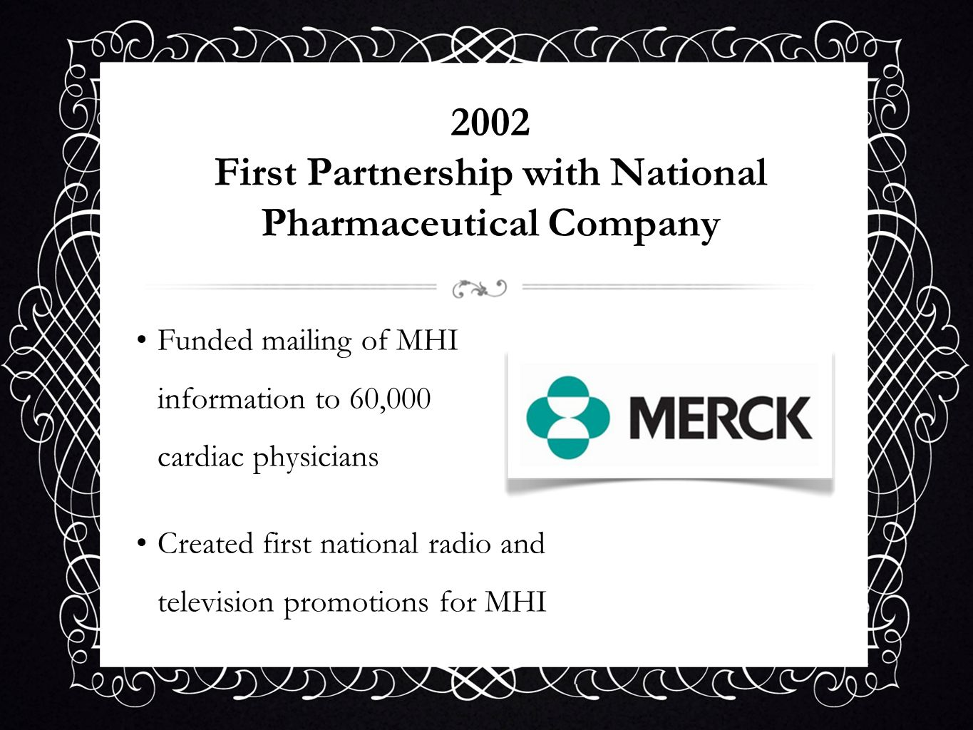 2002 First Partnership with National Pharmaceutical Company