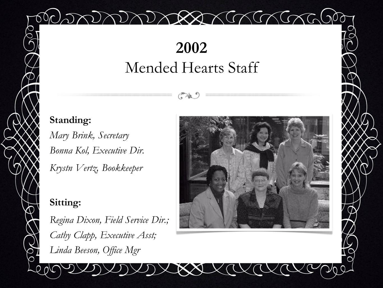 2002 Mended Hearts StaffStanding: Mary Brink, Secretary Bonna Kol, Executive Dir. Krystn Vertz, Bookkeeper.