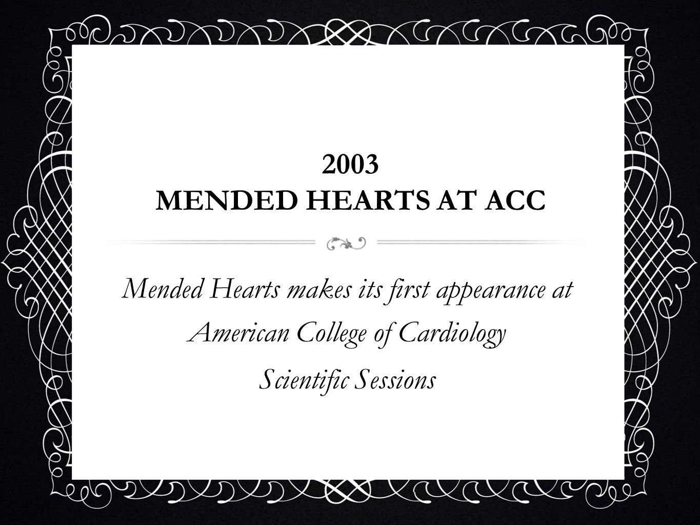 2003 MENDED HEARTS AT ACC Mended Hearts makes its first appearance at American College of Cardiology.