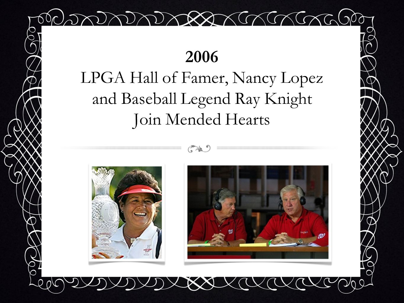 2006 LPGA Hall of Famer, Nancy Lopez and Baseball Legend Ray Knight Join Mended Hearts