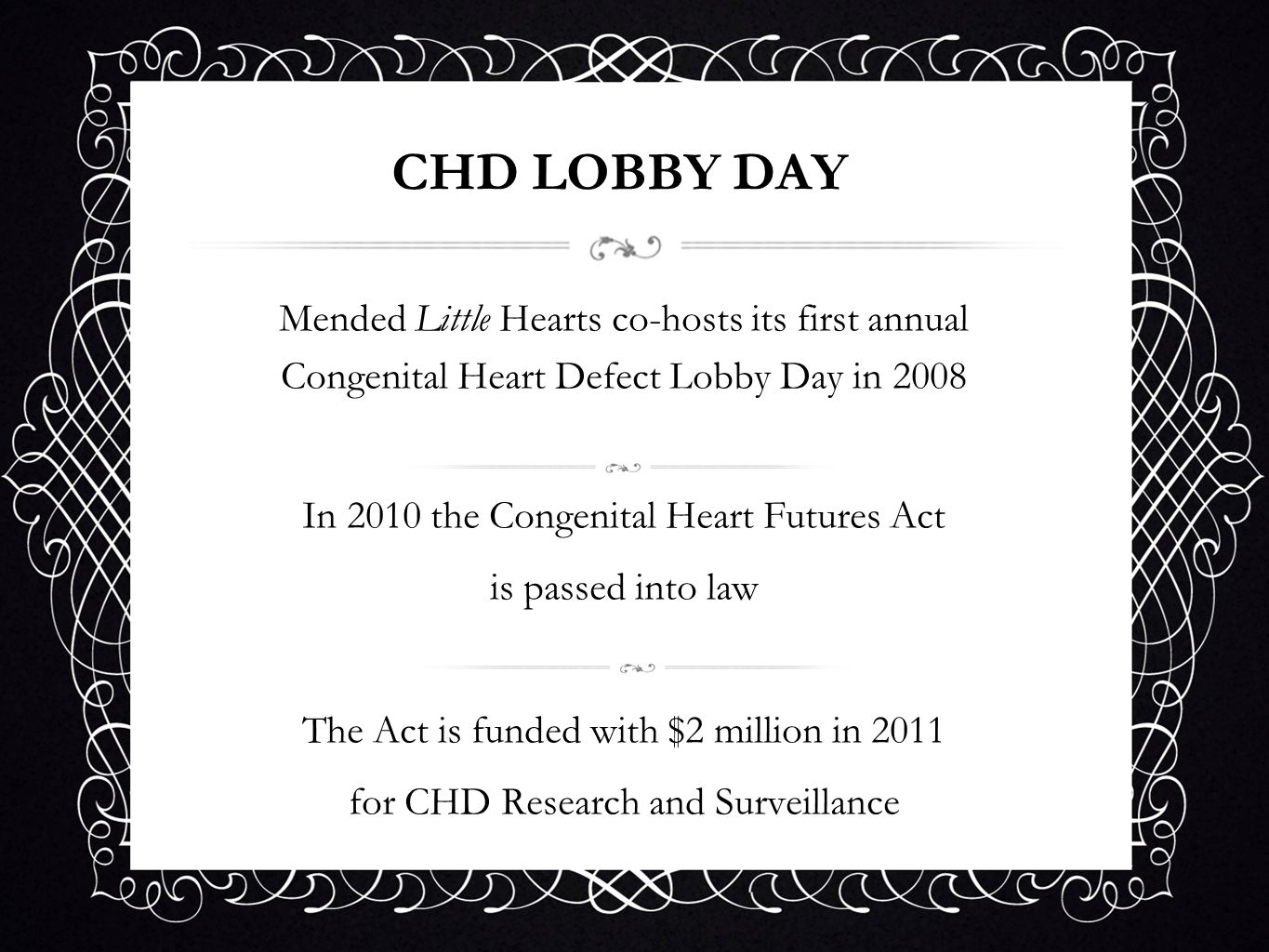 In 2010 the Congenital Heart Futures Act is passed into law