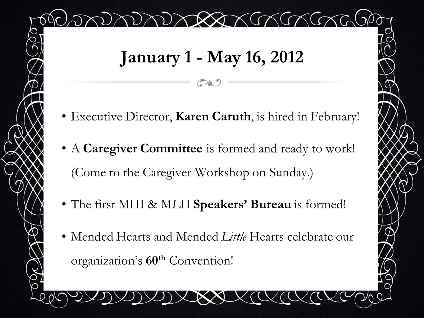 January 1 - May 16, 2012Executive Director, Karen Caruth, is hired in February!