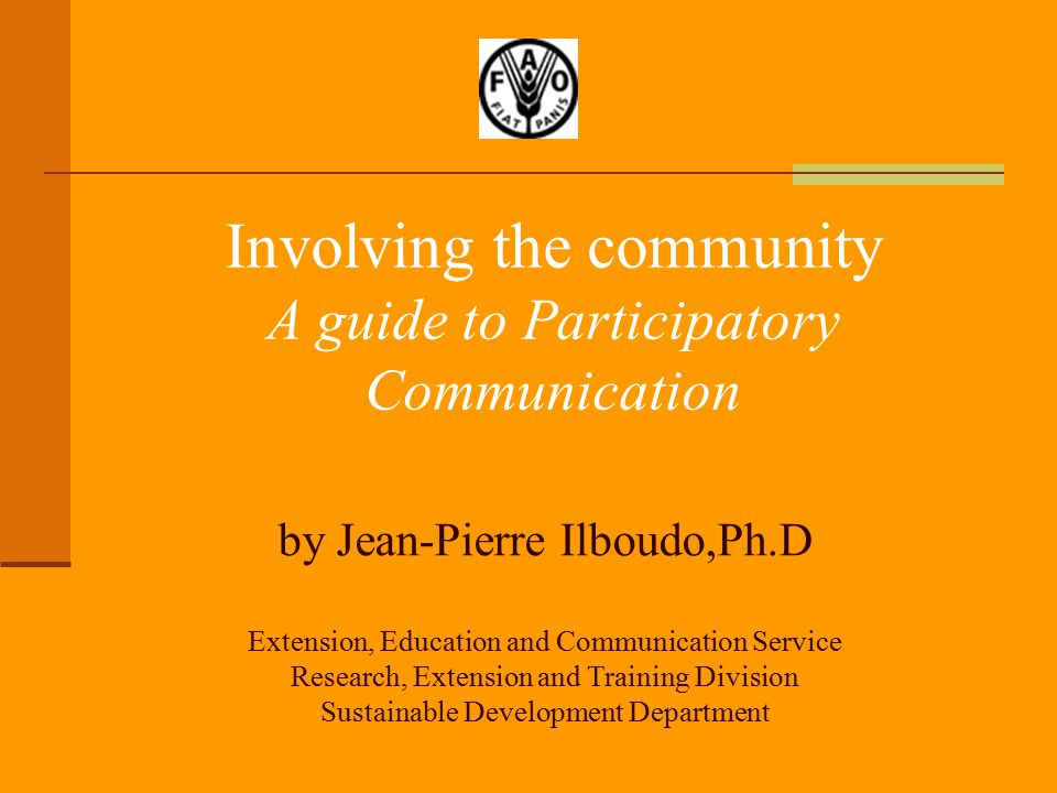 Involving the community A guide to Participatory Communication