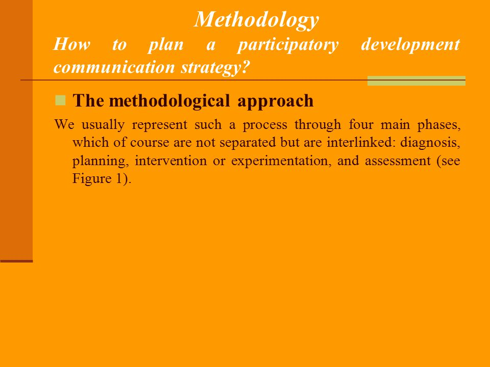 Methodology How to plan a participatory development communication strategy