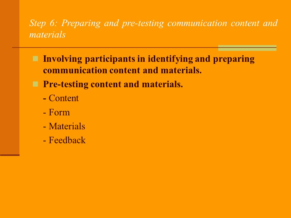 Step 6: Preparing and pre-testing communication content and materials