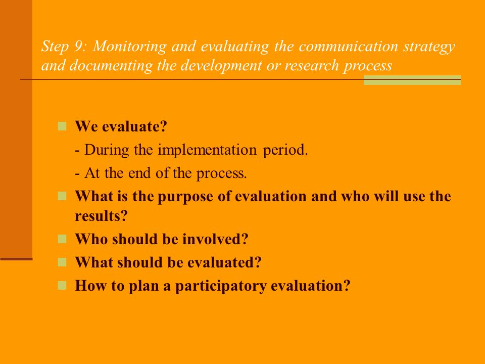 Step 9: Monitoring and evaluating the communication strategy and documenting the development or research process