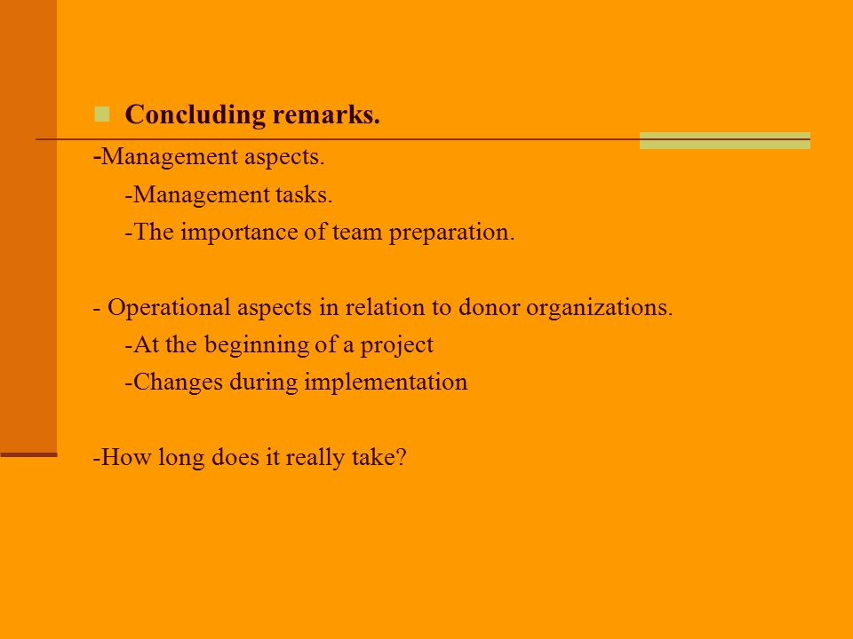 Concluding remarks. -Management aspects. -Management tasks.