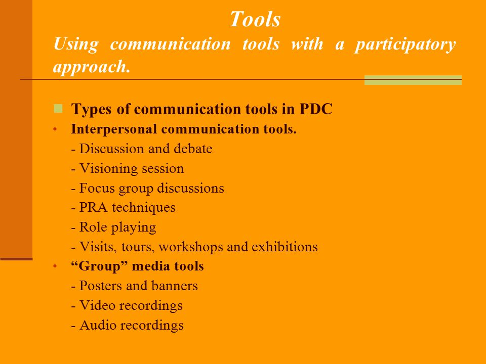 Tools Using communication tools with a participatory approach.