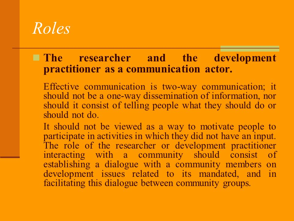Roles The researcher and the development practitioner as a communication actor.