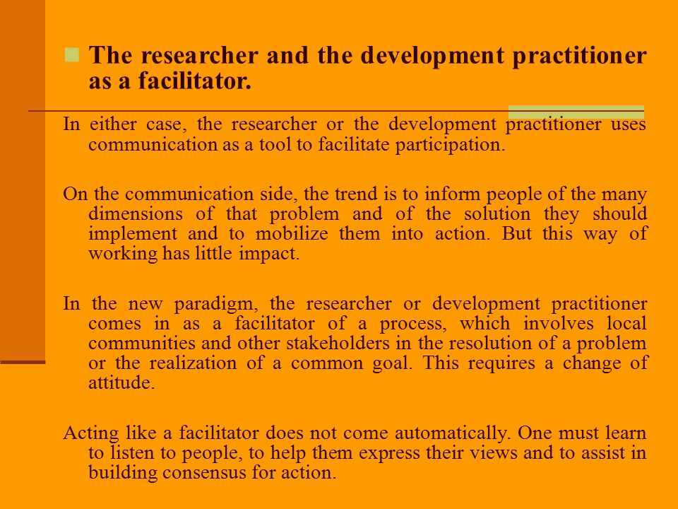 The researcher and the development practitioner as a facilitator.