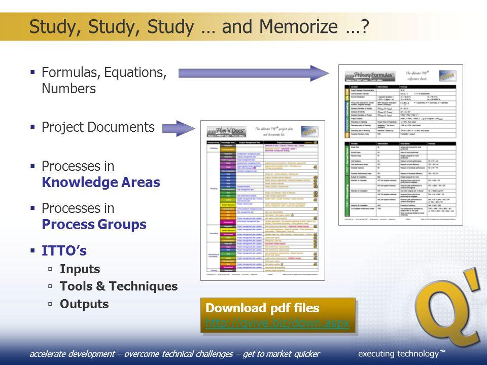 Study, Study, Study … and Memorize …