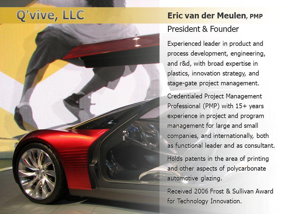 Q vive, LLC Eric van der Meulen, PMP President & Founder