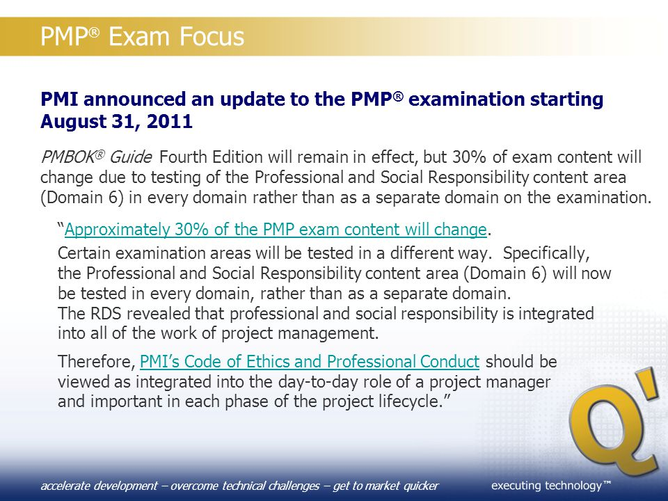 PMP® Exam Focus PMI announced an update to the PMP® examination starting August 31, 2011.