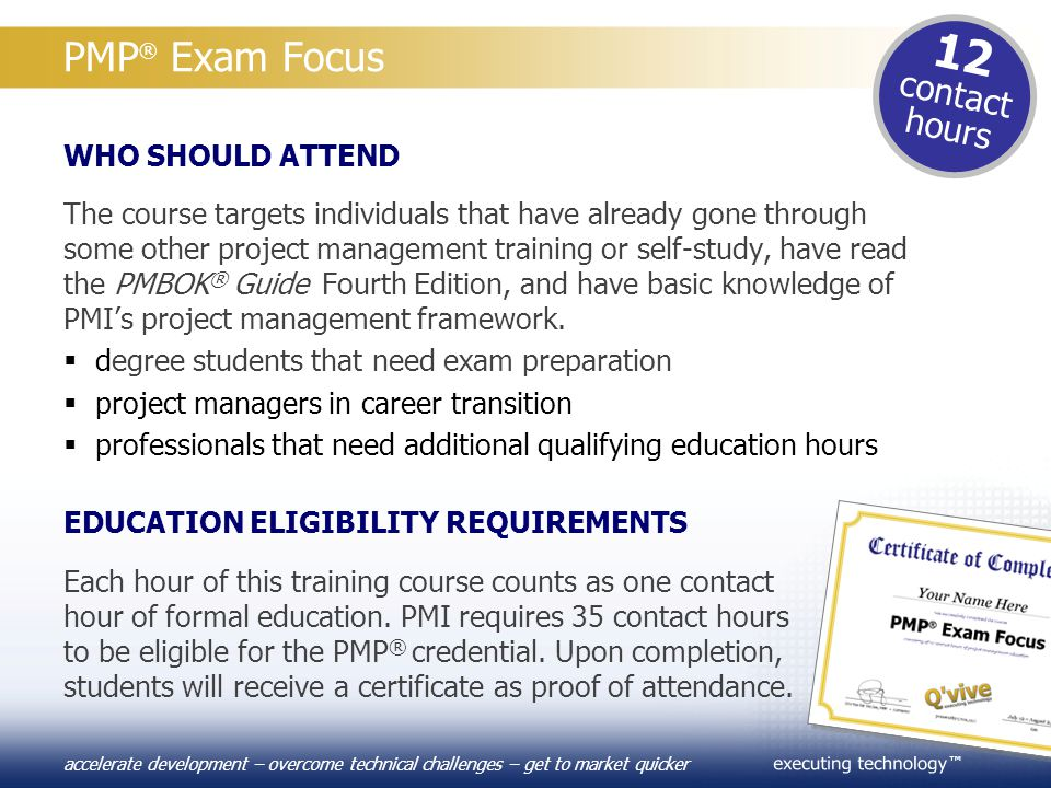 12 PMP® Exam Focus contact hours WHO SHOULD ATTEND