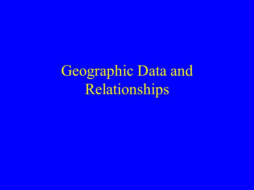 Geographic Data and Relationships