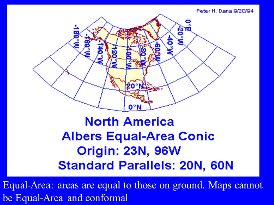 Equal-Area: areas are equal to those on ground