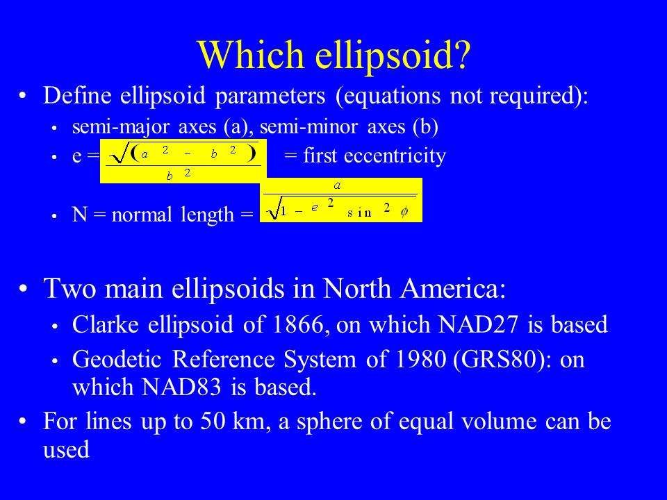 Which ellipsoid Two main ellipsoids in North America: