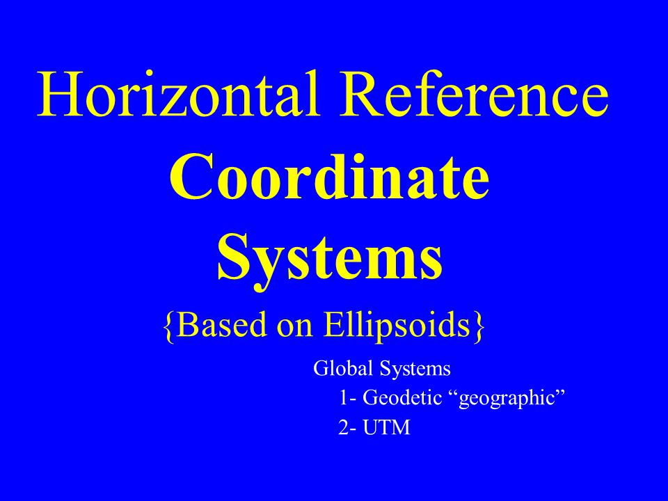 Horizontal Reference {Based on Ellipsoids}