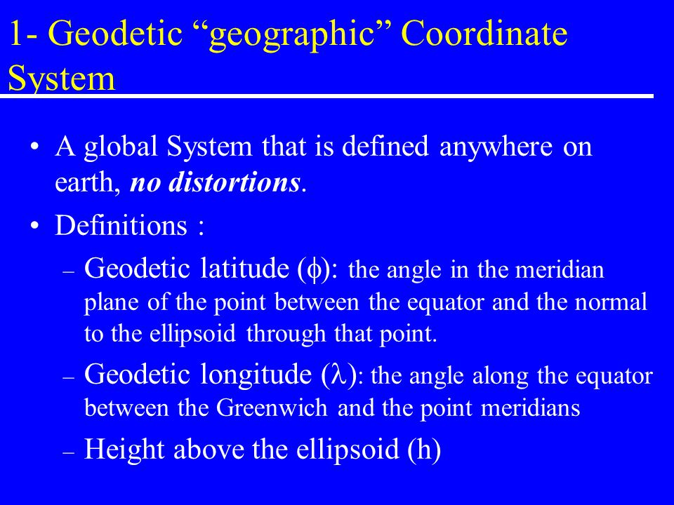 1- Geodetic geographic Coordinate System