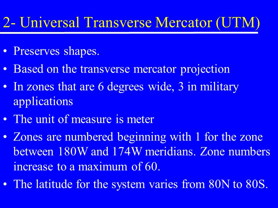 2- Universal Transverse Mercator (UTM)