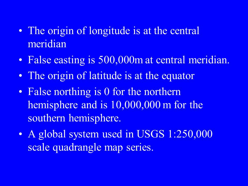 The origin of longitude is at the central meridian
