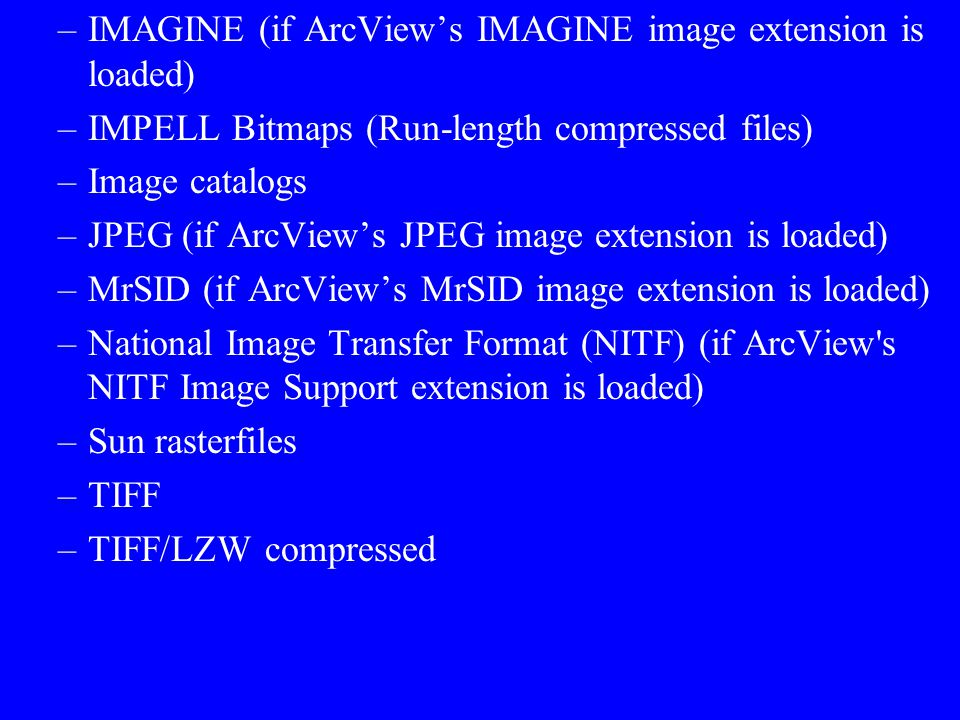 IMAGINE (if ArcView's IMAGINE image extension is loaded)