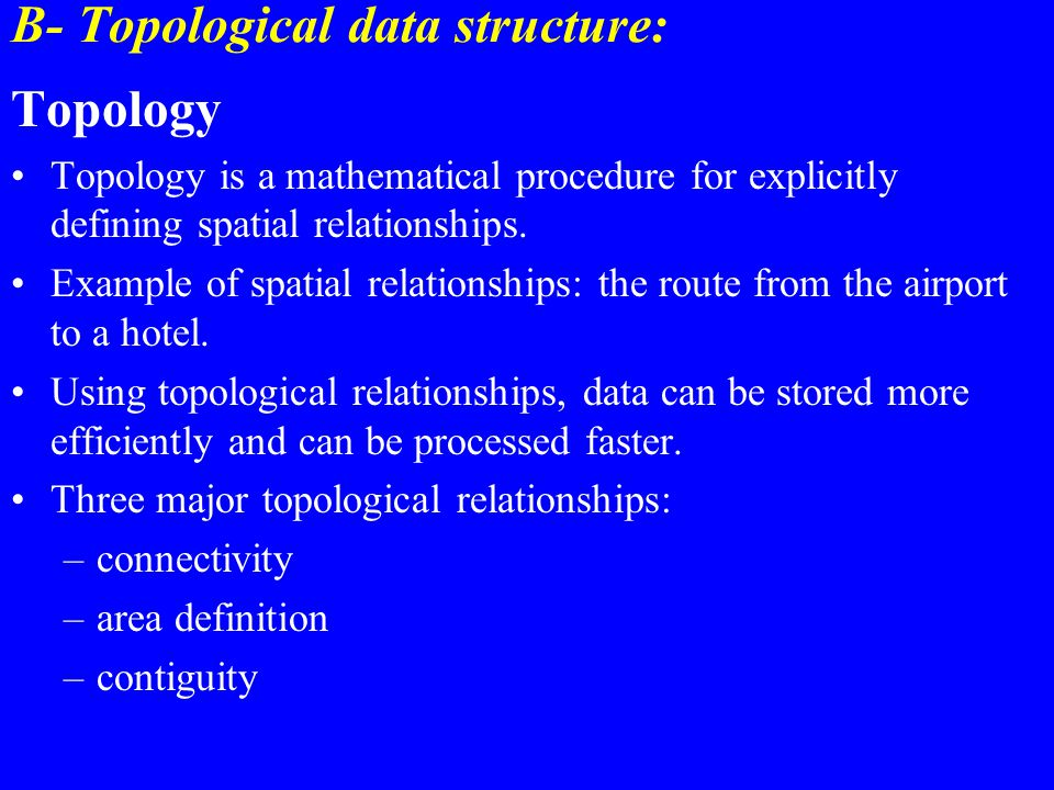 B- Topological data structure: