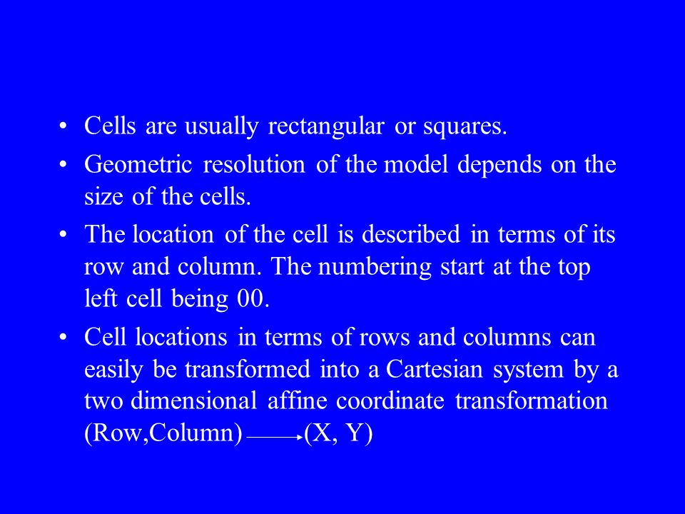 Cells are usually rectangular or squares.